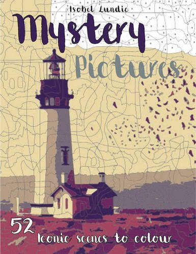 Mystery Pictures: Iconic Scenes To Colour and Reveal (Colouring By Numbers) (Mystery Pictures)