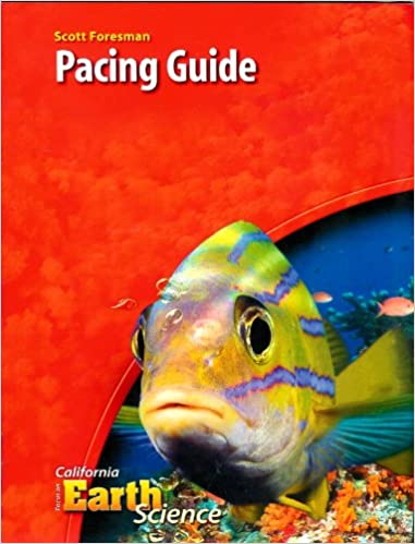 Scott Foresman Pacing Guide, Grade 6 (California Focus on Earth Science)