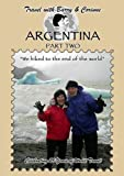 Travel with Barry & Corinne to Argentina - Part Two