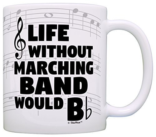 Funny Music Gifts Life Without Marching Band Would B Flat Tu