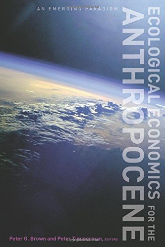 Ecological Economics for the Anthropocene: An Emerging Paradigm