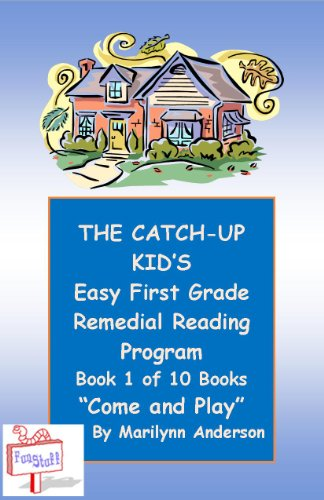 THE CATCH-UP KID'S EASY FIRST GRADE REMEDIAL READING PROGRAM Featuring Book  One of Ten Books Leading to Grade-Level Success ~~