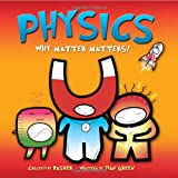 img - for Physics: Why Matter Matters! book / textbook / text book