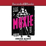 Moxie | Jennifer Mathieu