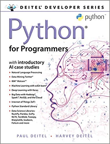 Python for Programmers: with Big Data and Artificial Intelligence