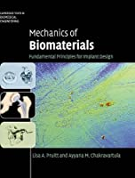 Mechanics of Biomaterials: Fundamental Principles for Implant Design (Cambridge Texts in Biomedical Engineering)