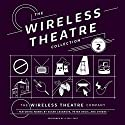 The Wireless Theatre Collection, Vol. 2 Radio/TV Program by  the Wireless Theatre Company, Susan Casanove - contributor, Lester Barry - contributor Narrated by  full cast