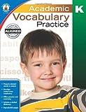 Academic Vocabulary Practice, Grade K, , 1483811174