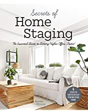 Secrets of Home Staging: The Essential Guide to Getting Higher Offers Faster (Home decor ideas, design tips, and advice on staging your home)