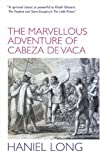 The Marvellous Adventure of Cabeza de Vaca, Haniel Long, 0285637819