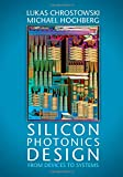 Silicon Photonics Design: From Devices to Systems
