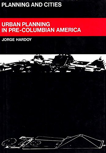 Urban Planning in Pre-Columbian America (Planning & Cities)