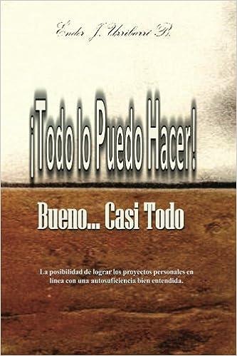 Todo lo puede hacer, bueno...casi todo. (Spanish Edition ...