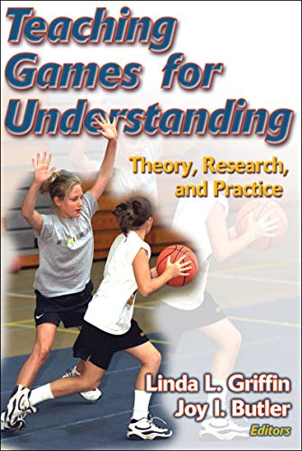 Teaching Games for Understanding: Theory, Research, and Practice