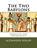 img - for The Two Babylons by Alexander Hislop (2016-01-07) book / textbook / text book