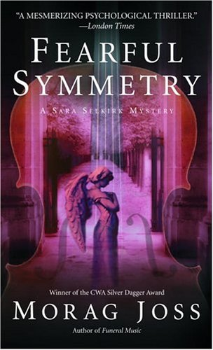 Fearful Symmetry: A Novel (The Sarah Selkirk Mysteries Book 2)