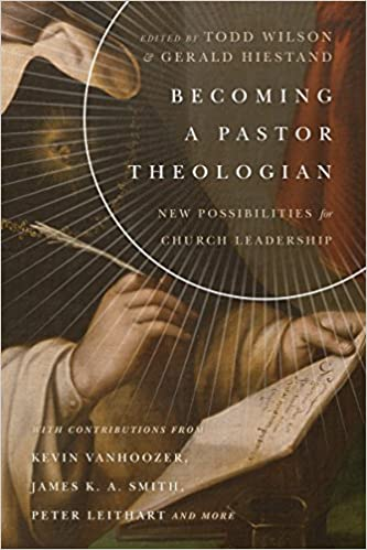 Becoming a Pastor Theologian (IVP)