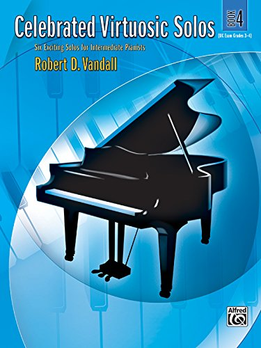 Celebrated Virtuosic Solos, Bk 4: Six Exciting Solos for Intermediate Pianists