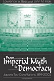 img - for From Imperial Myth to Democracy: Japan's Two Constitutions, 1889-2002 book / textbook / text book