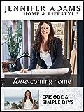 Love Coming Home Ep. 6: Simple DIYs