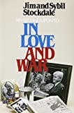 In Love and War: The Story of a Family's Ordeal and Sacrifice During the Vietnam Years by Jim Stockdale, Sybil Stockdale…
