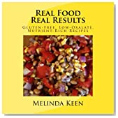 Real Food Real Results: Gluten-Free, Low-Oxalate, Nutrient-Rich Recipes