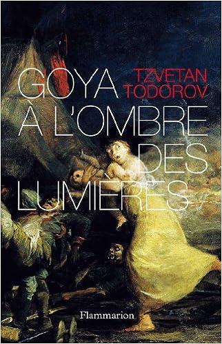 Télécharger en ligne Goya à l'ombre des Lumières pdf epub