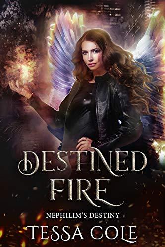Pdf Romance Destined Fire (Nephilim's Destiny Book 3)