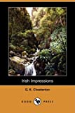 Irish Impressions, G. K. Chesterton, 1409931218