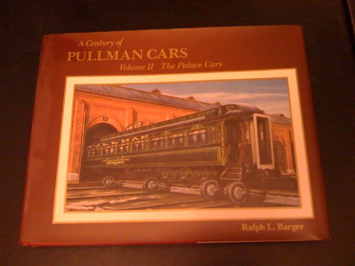 A Century of Pullman Cars: The Palace Cars