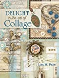 "F&W Media North Light Books-Delight ""In The Art Of Collage"""