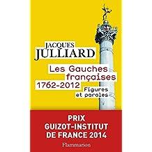 Les Gauches françaises (1762-2012). Figures et paroles (Champs Histoire)