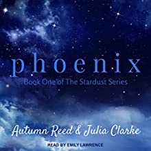 Phoenix: Stardust, Book 1 Audiobook by Autumn Reed, Julia Clarke Narrated by Emily Lawrence
