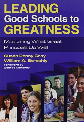 Leading Good Schools to Greatness: Mastering What Great Principals Do Well by Susan P. (Penny) Gray (2010-09-20)