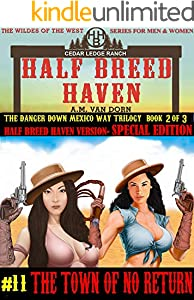 Half Breed Haven #11-Special Edition-The Town of No Return: A Wildes of the West- Wonder women of the Old West Action Adventure Western
