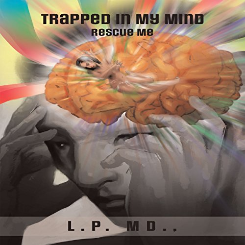 Trapped in My Mind: Rescue Me