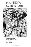 Prophetic Activist Art, Tom Block, 1499572409