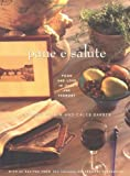Pane E Salute: Food and Love in Italy and Vermont