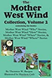 The Mother West Wind Collection, Volume 2, Burgess, Thornton W. Burgess, 1604598743