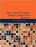 Steve and the Steam Engine, Sara Ware Bassett, 1434688712