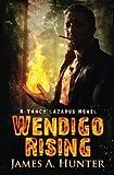 Wendigo Rising: A Yancy Lazarus Novel (Episode Three) (Yancy Lazarus Series) (Volume 3)