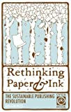 Rethinking Paper and Ink, Ooligan Press, 1932010394