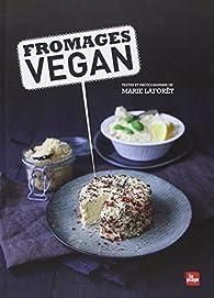Fromages Vegan par Marie Laforêt (II)