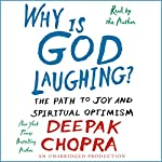 Why Is God Laughing?: The Path to Joy and Spiritual Optimism | Deepak Chopra, MD