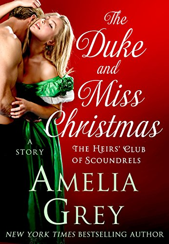 The Duke and Miss Christmas: A Story (The Heirs' Club)