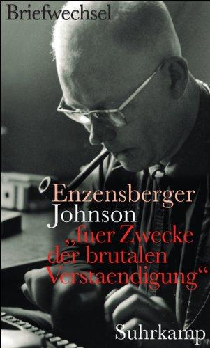 fuer-zwecke-der-brutalen-verstaendigung-hans-magnus-enzensberger-uwe-johnson-der-briefwechsel