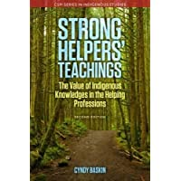 Strong Helpers' Teachings, Second Edition: The Value of Indigenous Knowledges in the Helping Professions