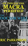 On This Day the Macra Terrified : The Doctor Who Year