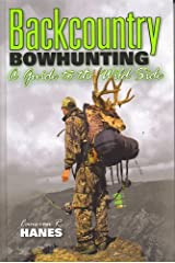 BACKCOUNTRY BOWHUNTING A Guide to the Wild Side Hardcover