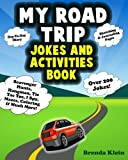 My Road Trip Jokes and Activities Book: Road Trip Activities For Kids - Ages 7-11 - Includes Over 200 Silly Jokes, Journal Pages, Games and Good Wholesome Family Fun For Long Car Rides